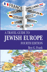TRAVEL GUIDE TO JEWISH EUROPE, A: Fourth Edition