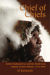 CHIEF OF CHIEFS  Robert Nathaniel Lee and the Mardi Gras Indians of New Orleans, 1915-2001  ePub Edition