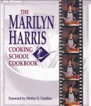 MARILYN HARRIS COOKING SCHOOL COOKBOOK, THE