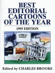 BEST EDITORIAL CARTOONS OF THE YEAR - 1995 Edition