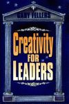 CREATIVITY FOR LEADERS