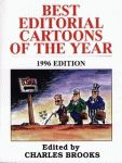 BEST EDITORIAL CARTOONS OF THE YEAR - 1996 Edition