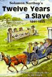SOLOMON NORTHUP'S TWELVE YEARS A SLAVE: 1841-1853