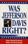 WAS JEFFERSON DAVIS RIGHT?