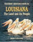 LOUISIANA: THE LAND AND ITS PEOPLE (TEACHERS RESOURCE BOOK)