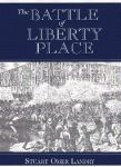 BATTLE OF LIBERTY PLACE The Overthrow of Carpet-bag Rule in New Orleans-September 14, 1874