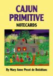 CAJUN PRIMITIVES NOTECARDS