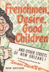 FRENCHMEN, DESIRE, GOOD CHILDREN. . . and Other Streets of New Orleans!epub Edition