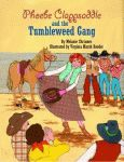 PHOEBE CLAPPSADDLE AND THE TUMBLEWEED GANG