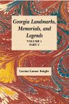 GEORGIA'S LANDMARKS, MEMORIALS AND LEGENDS: Volume 1, Part 2