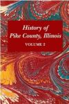 HISTORY OF PIKE COUNTY, ILLINOIS  Volume 2