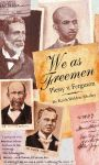 WE AS FREEMEN: Plessy v. Ferguson The Fight Against Legal Segregation