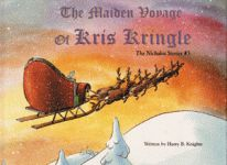 MAIDEN VOYAGE OF KRIS KRINGLE: The Nicholas Stories #3