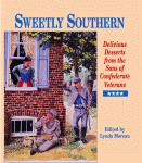 SWEETLY SOUTHERN Delicious Desserts from the Sons of Confederate Veterans