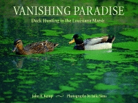 VANISHING PARADISE  Duck Hunting in the Louisiana Marsh