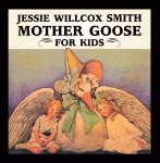 JESSIE WILLCOX SMITH MOTHER GOOSE FOR KIDS