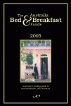 AUSTRALIA BED & BREAKFAST GUIDE: 2005