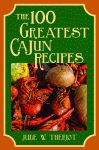 100 GREATEST CAJUN RECIPES, THE