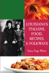 LOUISIANA'S ITALIANS, FOOD, AND FOLKWAYS