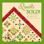 QUILTS SOLD!  A Guide to Heirloom and Antique Quilts
