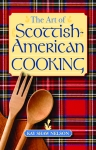 ART OF SCOTTISH-AMERICAN COOKING, THE