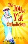 JOY OF Y'AT CATHOLICISM, THE  epub Edition