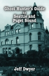 GHOST HUNTER'S GUIDE TO SEATTLE AND PUGET SOUNDepub Edition