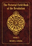 PICTORIAL FIELD-BOOK OF THE REVOLUTION, THE: Volume 3