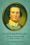 STATES RIGHTS GIST  A South Carolina General of the Civil War