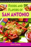 FOODS AND FLAVORS OF SAN ANTONIO
