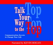 TALK YOUR WAY TO THE TOP Communication Secrets to Change Your Life Audio Download
