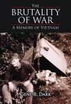 BRUTALITY OF WAR, THE  A Memoir of Vietnam