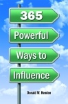 365 POWERFUL WAYS TO INFLUENCE
