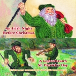 IRISH NIGHT BEFORE CHRISTMAS, AN / A LEPRECHAUN'S ST. PATRICK'S DAY CD