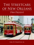 STREETCARS OF NEW ORLEANS, THE  1964-Present
