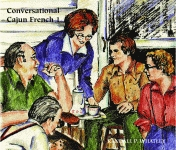 CONVERSATIONAL CAJUN FRENCH I (CD)