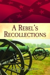 REBEL'S RECOLLECTIONS, A