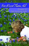 YOU EXCEL THEM ALL  Proverbs 31 Daily Devotional Guide  epub Edition