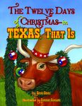 TWELVE DAYS OF CHRISTMAS - IN TEXAS, THAT IS, THE
