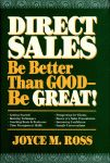 DIRECT SALES Be Better Than Good-Be Great!
